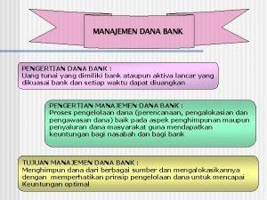MANAJEMEN DANA BANK PENGERTIAN DANA BANK Uang tunai
