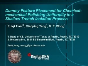 Dummy Feature Placement for Chemicalmechanical Polishing Uniformity in