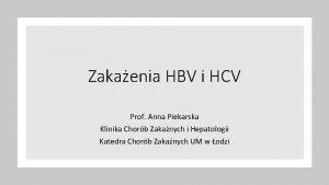 Zakaenia HBV i HCV Prof Anna Piekarska Klinika