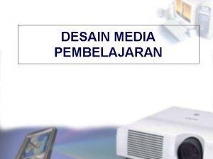 DESAIN MEDIA PEMBELAJARAN DESAIN PENGEMBANGAN MEDIA PEMBELAJARAN PLANNING