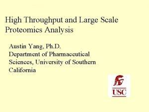 High Throughput and Large Scale Proteomics Analysis Austin