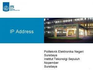 IP Address Politeknik Elektronika Negeri Surabaya Institut Tekonolgi