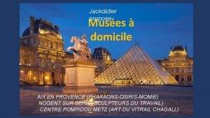 Jackdidier propose Muses domicile AIX EN PROVENCE PHARAONSOSIRISMOMIE
