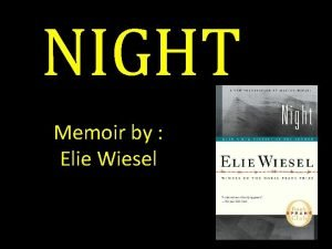 NIGHT Memoir by Elie Wiesel Context of Night
