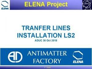 ELENA Project TRANFER LINES INSTALLATION LS 2 ADUC