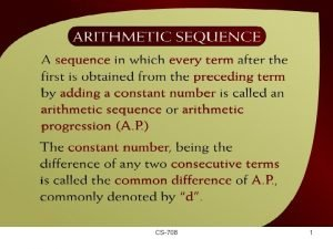 Arithmetic Sequence 19 11 CS708 1 Example 19