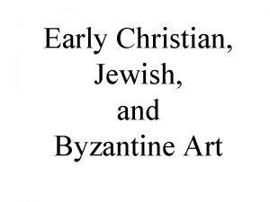 Early Christian Jewish and Byzantine Art Judaism Christianity
