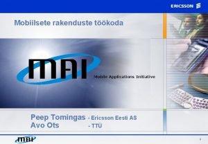 Mobiilsete rakenduste tkoda Mobile Applications Initiative Peep Tomingas