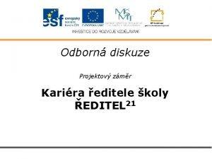 Odborn diskuze Projektov zmr Karira editele koly EDITEL