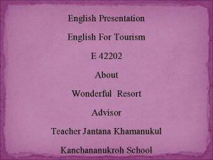English Presentation English For Tourism E 42202 About