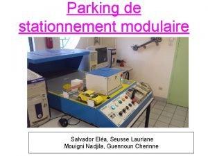 Parking de stationnement modulaire Salvador Ela Seusse Lauriane