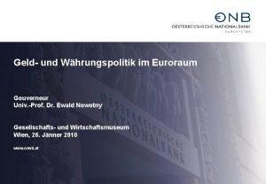 Geld und Whrungspolitik im Euroraum Gouverneur Univ Prof