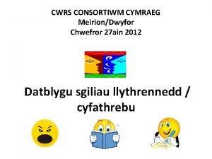 CWRS CONSORTIWM CYMRAEG MeirionDwyfor Chwefror 27 ain 2012