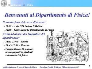 Benvenuti al Dipartimento di Fisica Presentazione del corso