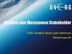 Analisis dan Manajemen Stakeholder SI 301 Analisis Bisnis