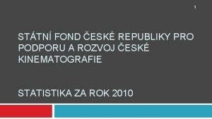 1 STTN FOND ESK REPUBLIKY PRO PODPORU A