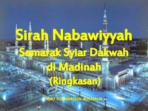 Sirah Nabawiyyah Semarak Syiar Dakwah di Madinah Ringkasan