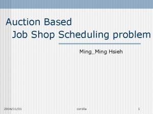 Auction Based Job Shop Scheduling problem MingMing Hsieh