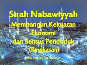 Sirah Nabawiyyah Membangun Kekuatan Ekonomi dan Sensus Penduduk