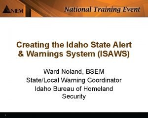 Creating the Idaho State Alert Warnings System ISAWS