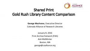Shared Print Gold Rush Library Content Comparison George