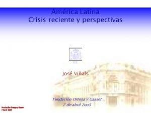 Amrica Latina Crisis reciente y perspectivas BE Jos
