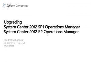 Upgrading System Center 2012 SP 1 Operations Manager