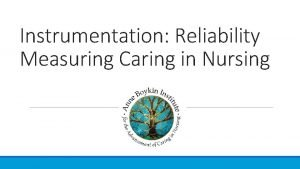 Instrumentation Reliability Measuring Caring in Nursing Reliability Quality