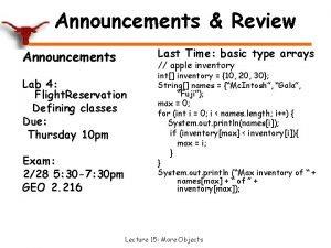 Announcements Review Last Time basic type arrays Announcements