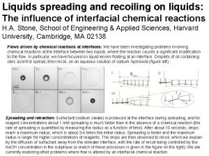 Liquids spreading and recoiling on liquids The influence