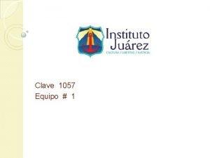 Clave 1057 Equipo 1 Integrantes del equipo Matemticas