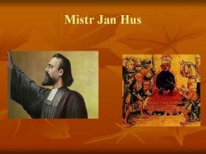 Mistr Jan Hus Mistr Jan Hus n n