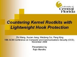 Countering Kernel Rootkits with Lightweight Hook Protection Zhi