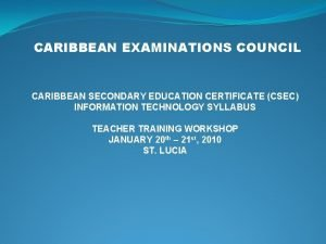CARIBBEAN EXAMINATIONS COUNCIL CARIBBEAN SECONDARY EDUCATION CERTIFICATE CSEC