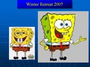 Winter Retreat 2007 Winter Retreat 2007 Psalm 40