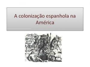 A colonizao espanhola na Amrica Catstrofe para os
