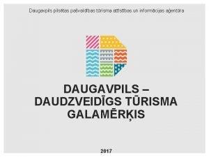 Daugavpilstas pavaldbas trisma attstbas un informcijas aentra DAUGAVPILS