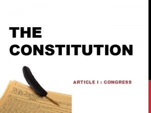 THE CONSTITUTION ARTICLE I CONGRESS COMPOSITION OF CONGRESS