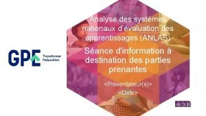 Analyse des systmes nationaux dvaluation des apprentissages ANLAS