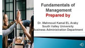 Fundamentals of Management Prepared by Dr Mahmoud Kamal
