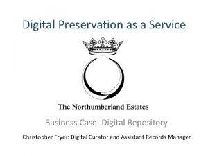 Digital Preservation as a Service Business Case Digital