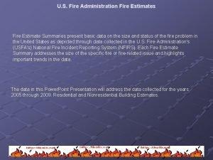U S Fire Administration Fire Estimates Fire Estimate