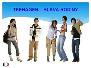 TEENAGER HLAVA RODINY TEENAGER HLAVA RODINY VYSLN Vyslac