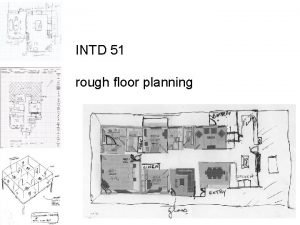 INTD 51 rough floor planning rough floor planning