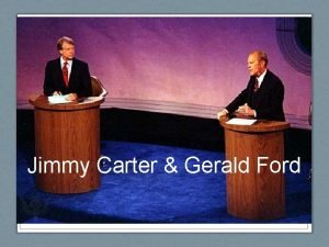 Jimmy Carter Gerald Ford Tough Times in the