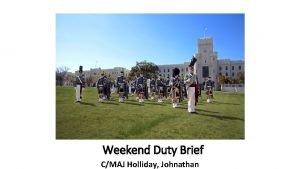 Weekend Duty Brief CMAJ Holliday Johnathan Weekend Duty