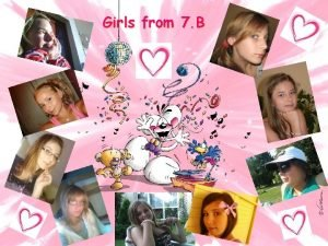 Girls from 7 B Name Dominika Surname Miov