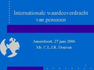 Internationale waardeoverdracht van pensioen Amersfoort 27 juni 2006