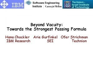 Technion Israel Institute of Technology Beyond Vacuity Towards