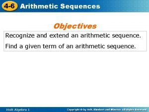 4 6 Arithmetic Sequences Objectives Recognize and extend